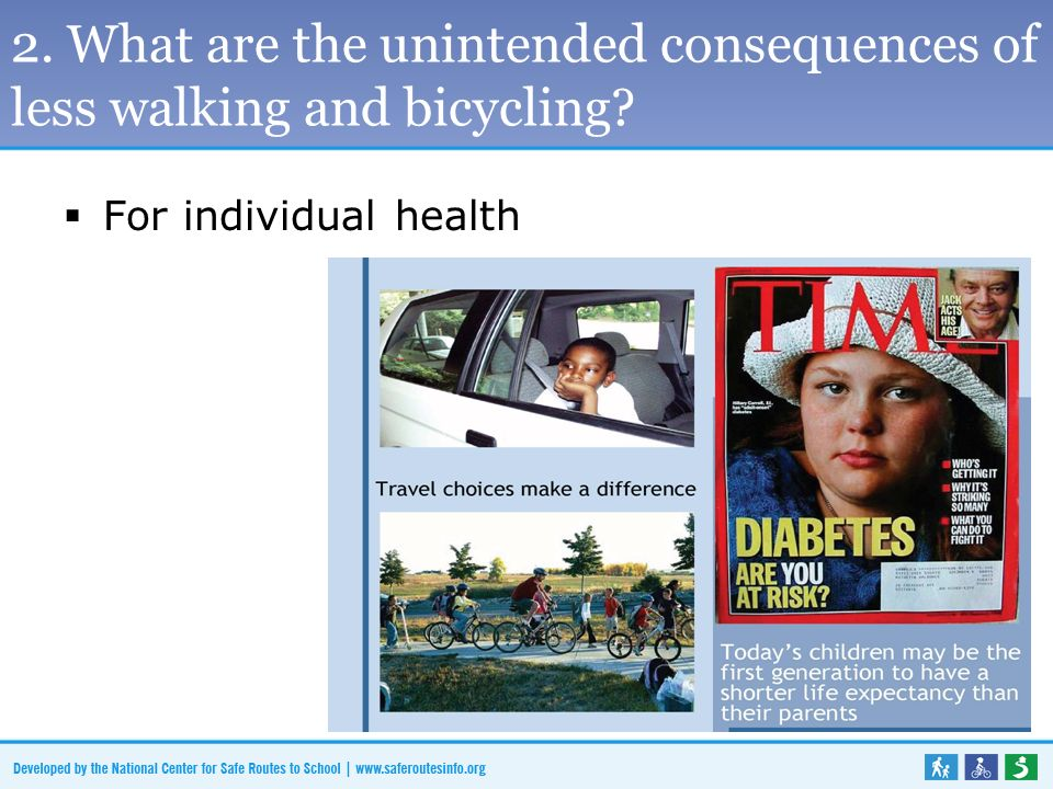 2. What are the unintended consequences of less walking and bicycling  For individual health