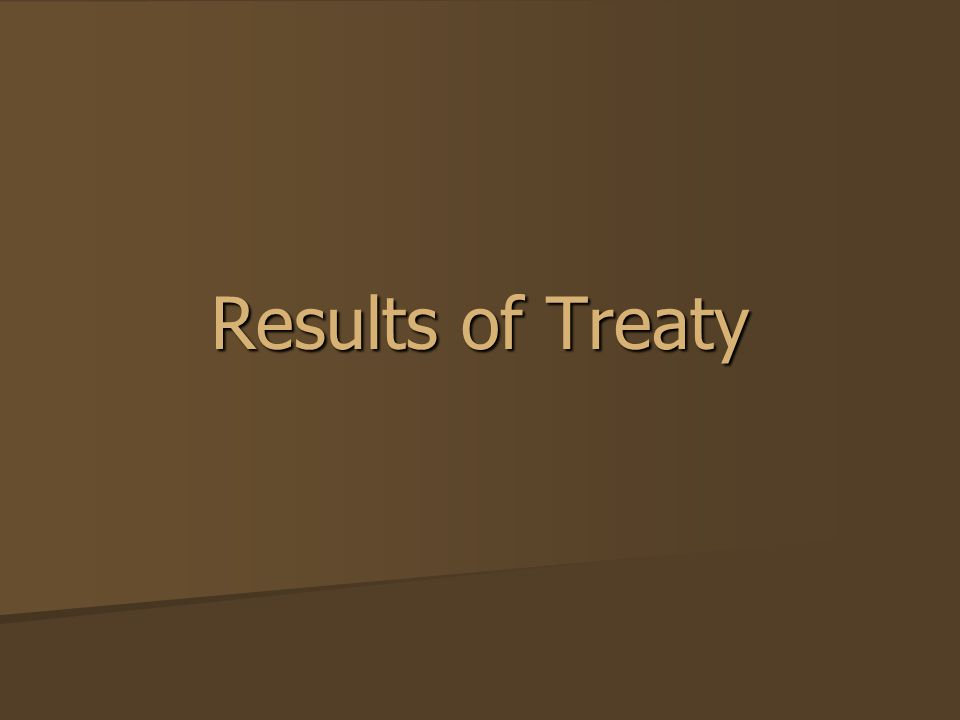 Results of Treaty
