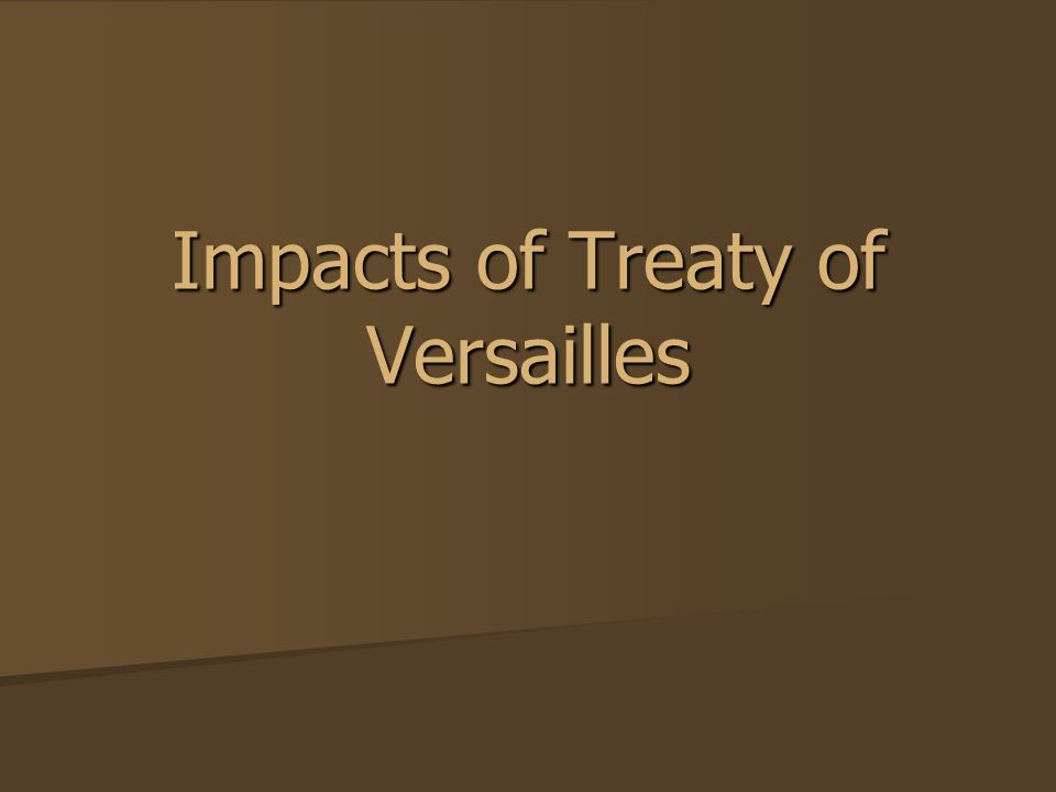 Impacts of Treaty of Versailles