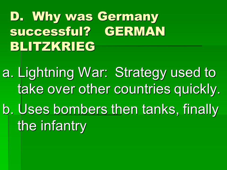 D. Why was Germany successful. GERMAN BLITZKRIEG a.