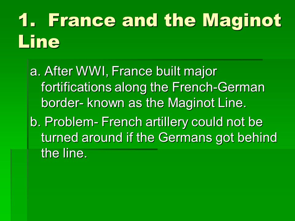 1. France and the Maginot Line a.