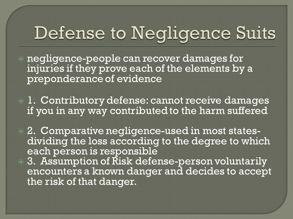  negligence-people can recover damages for injuries if they prove each of the elements by a preponderance of evidence  1.