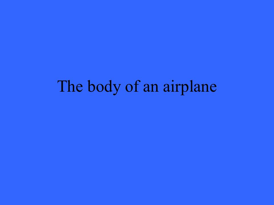 The body of an airplane