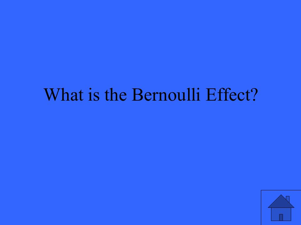 What is the Bernoulli Effect