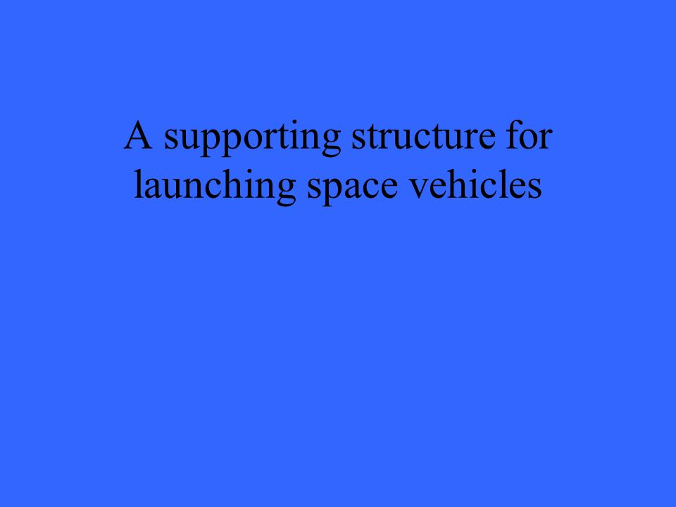 A supporting structure for launching space vehicles