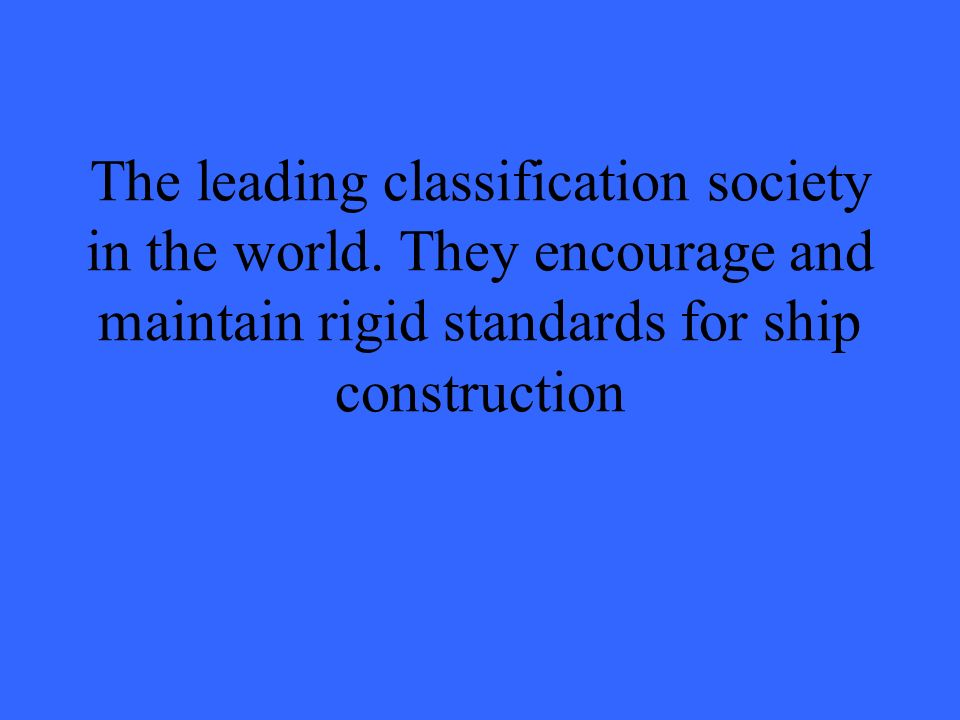 The leading classification society in the world.