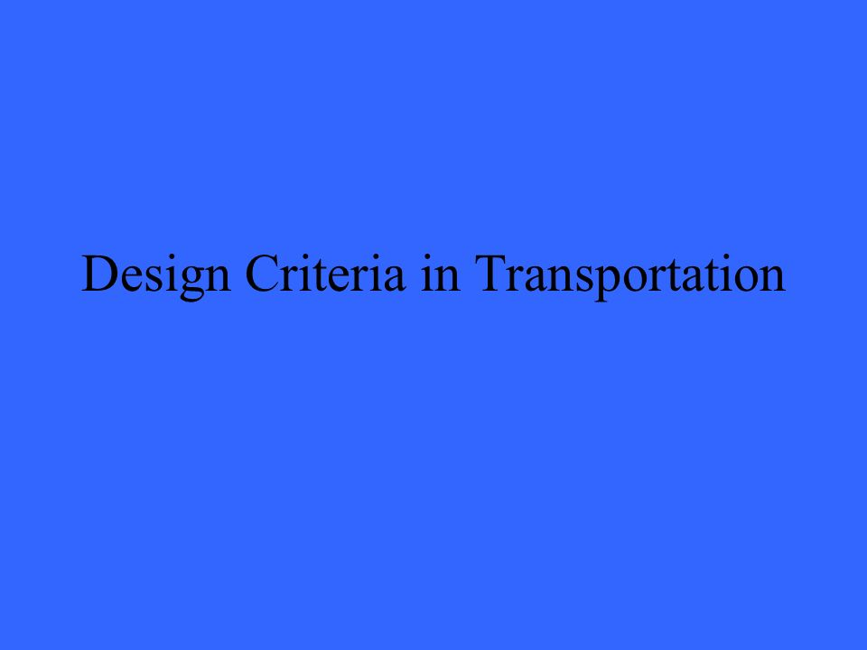 Design Criteria in Transportation