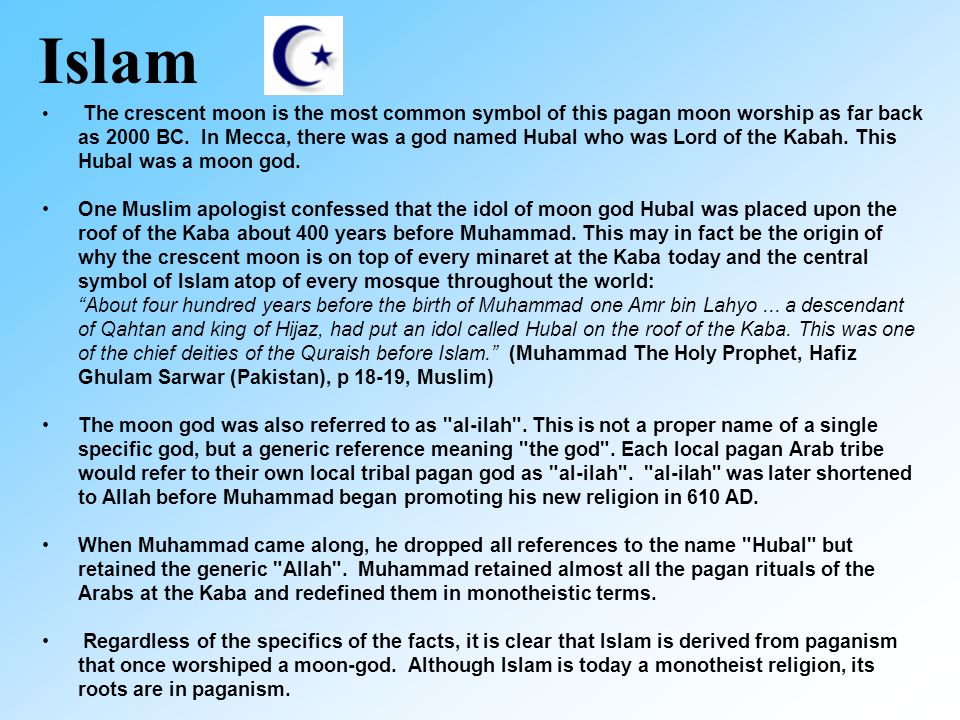 Islam  The crescent moon is the most common symbol of this