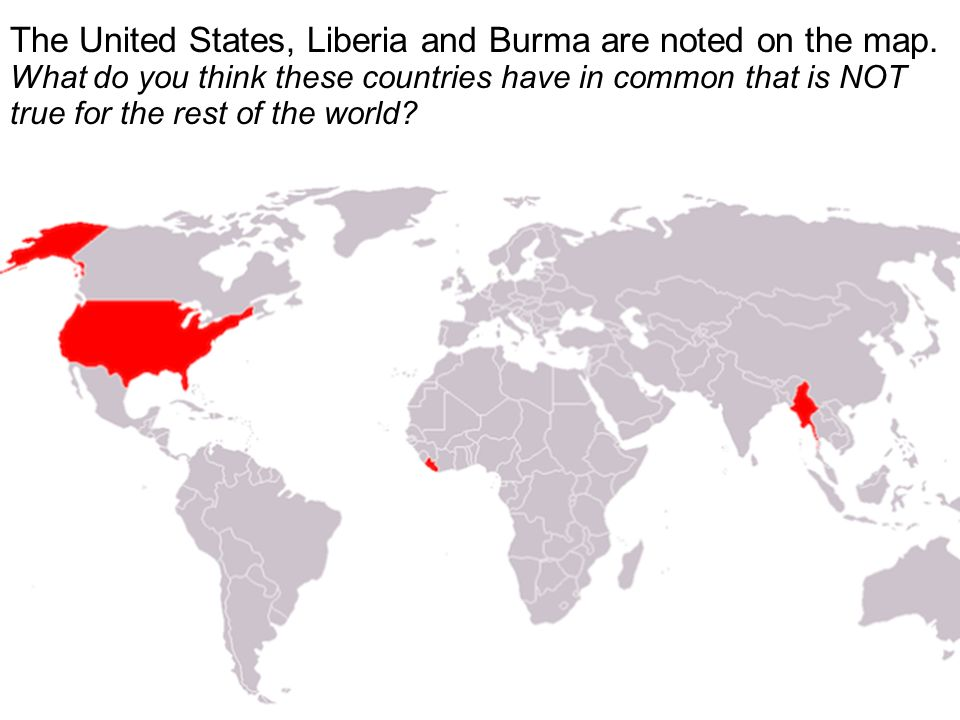 The United States Liberia And Burma Are Noted On The Map What Do
