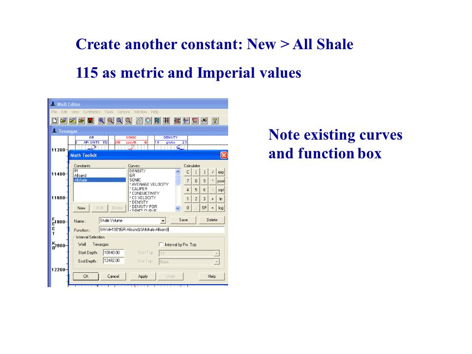 Create another constant: New > All Shale 115 as metric and Imperial values Note existing curves and function box