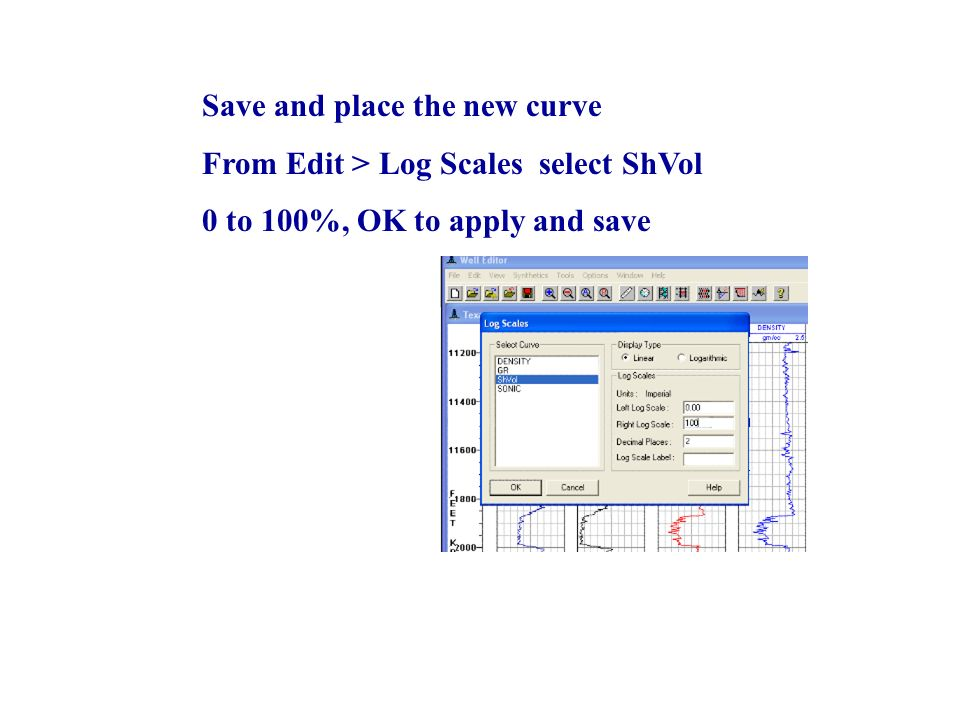 Save and place the new curve From Edit > Log Scales select ShVol 0 to 100%, OK to apply and save