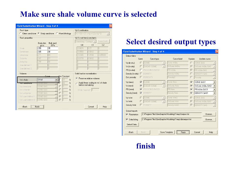 Make sure shale volume curve is selected Select desired output types finish