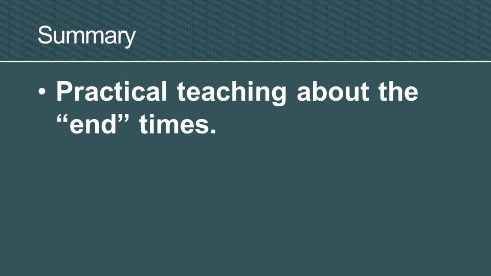 Practical teaching about the end times. Summary