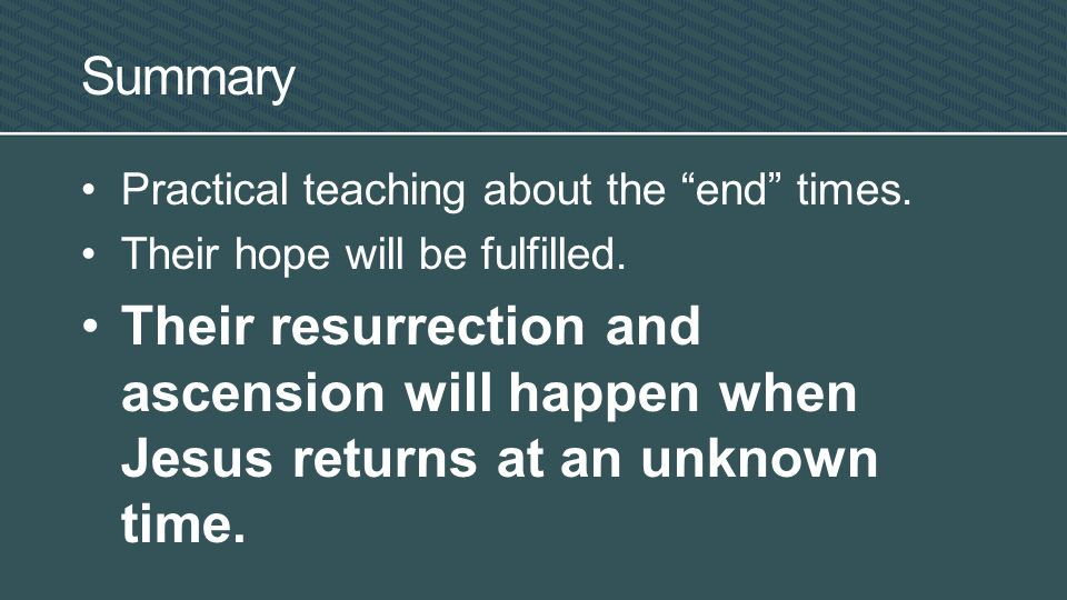 Practical teaching about the end times. Their hope will be fulfilled.