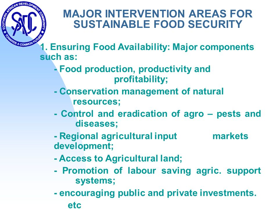 MAJOR INTERVENTION AREAS FOR SUSTAINABLE FOOD SECURITY 1.
