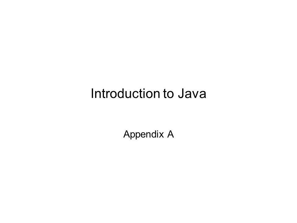 Introduction to Java Appendix A