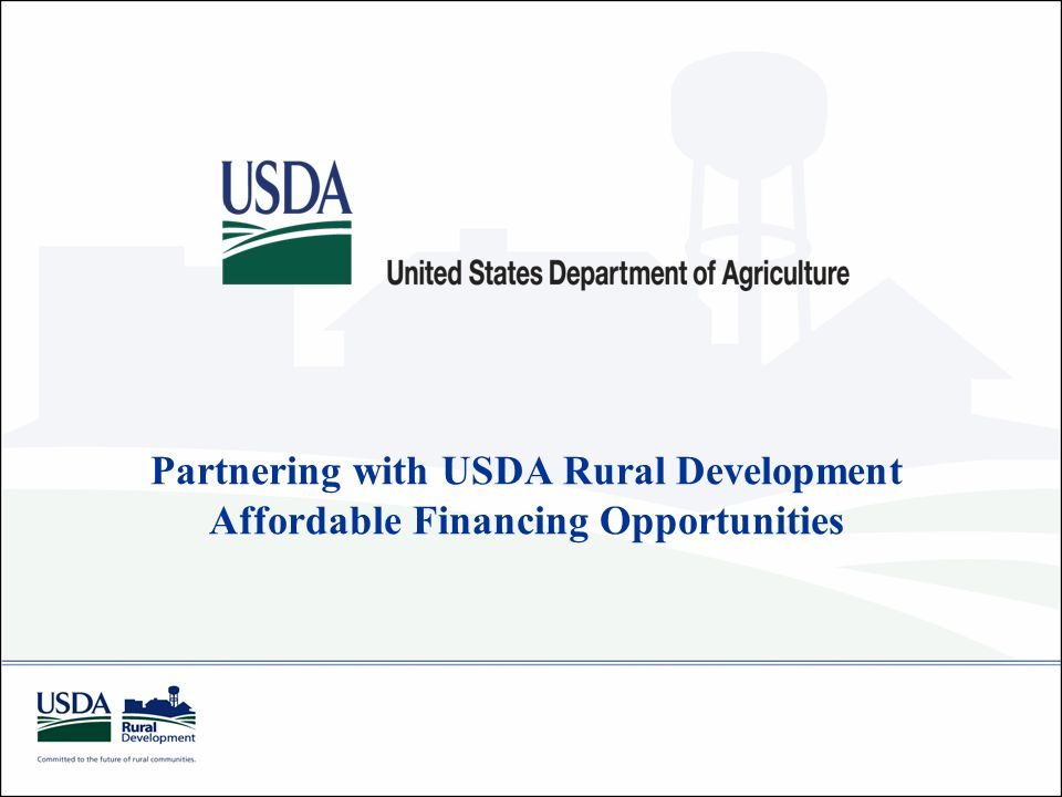 1 Partnering With USDA Rural Development Affordable Financing Opportunities