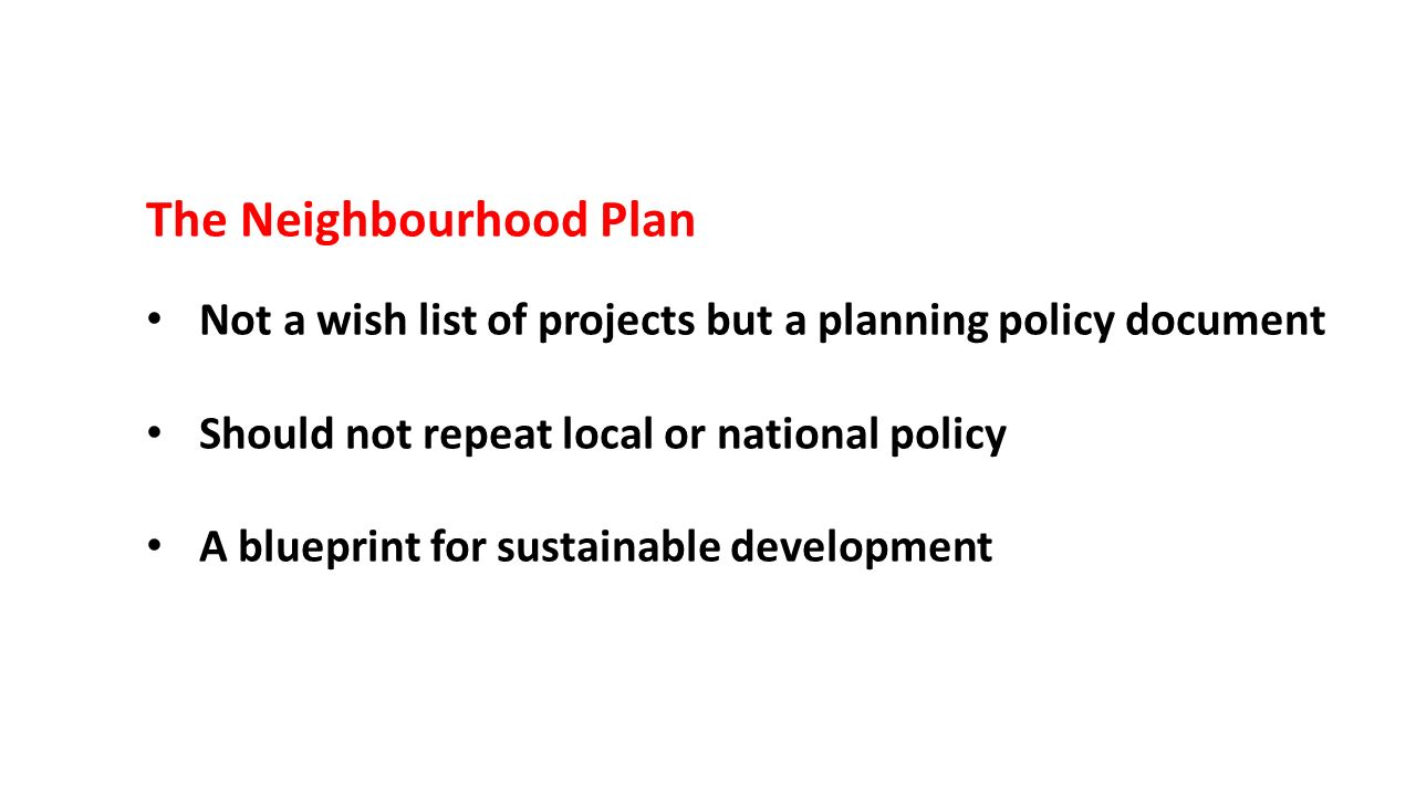 The neighbourhood plan not a wish list of projects but a planning plan not a wish list of projects but a planning policy document should not repeat local or national policy a blueprint for sustainable development malvernweather Choice Image