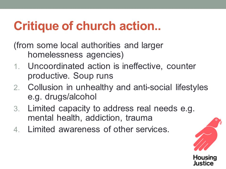 Critique of church action.. (from some local authorities and larger homelessness agencies) 1.
