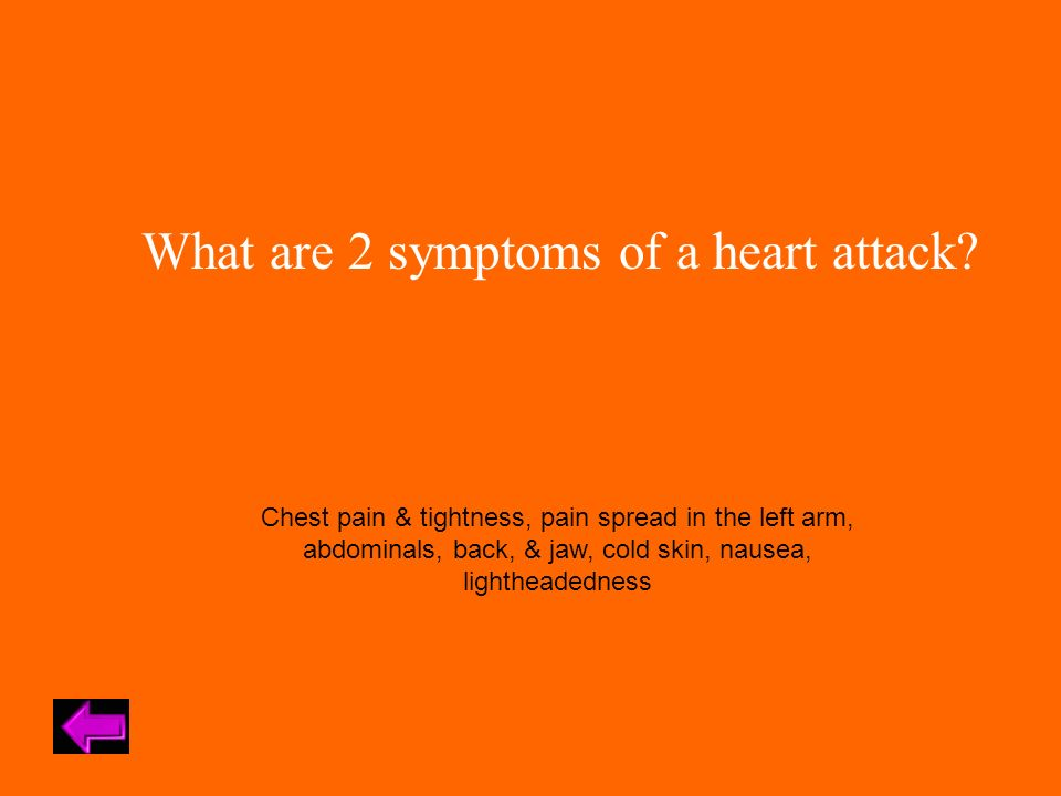 What are 2 symptoms of a heart attack.