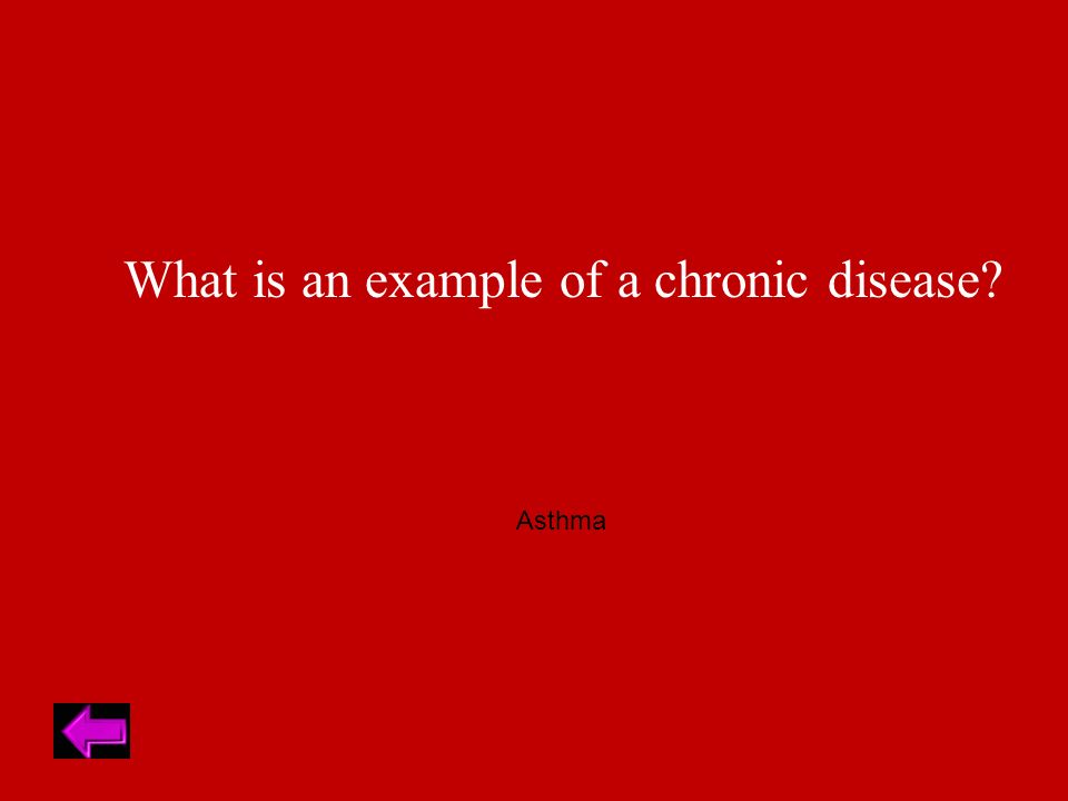 What is an example of a chronic disease Asthma