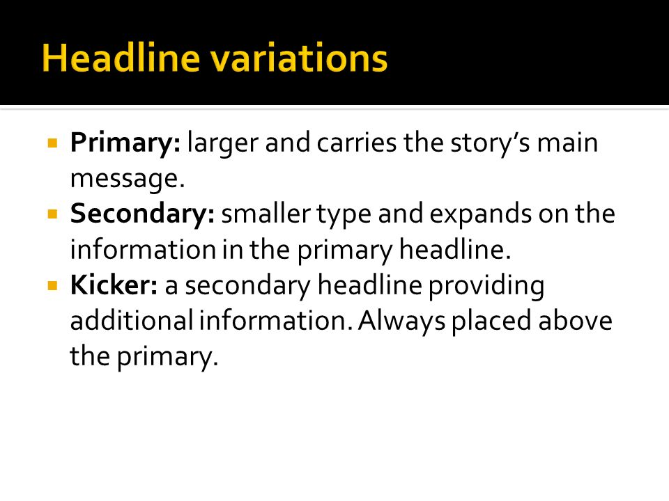  Primary: larger and carries the story's main message.