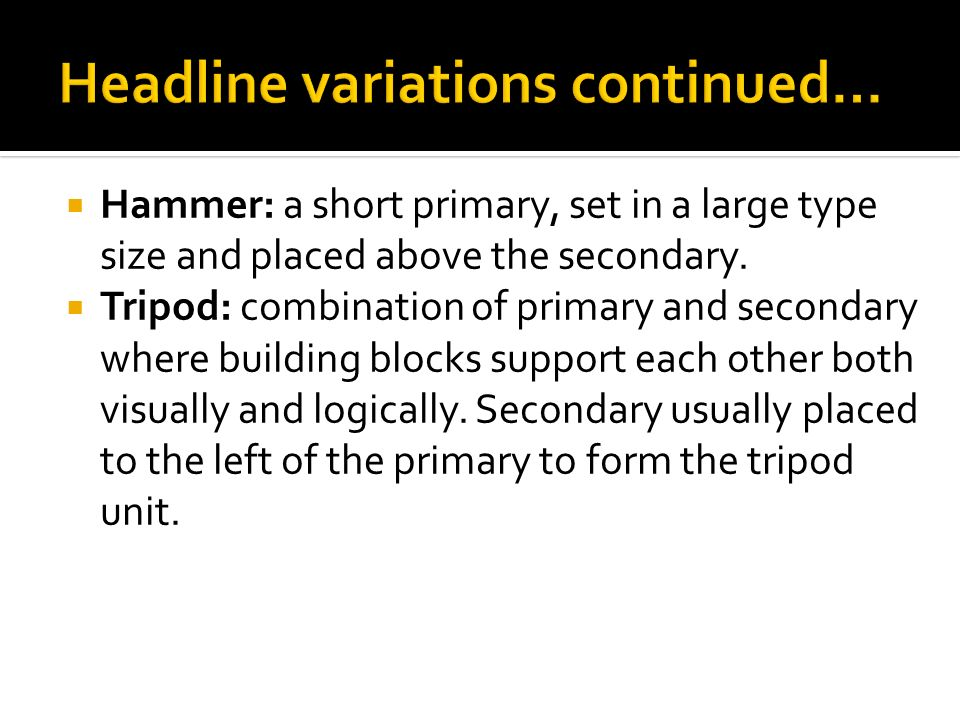  Hammer: a short primary, set in a large type size and placed above the secondary.