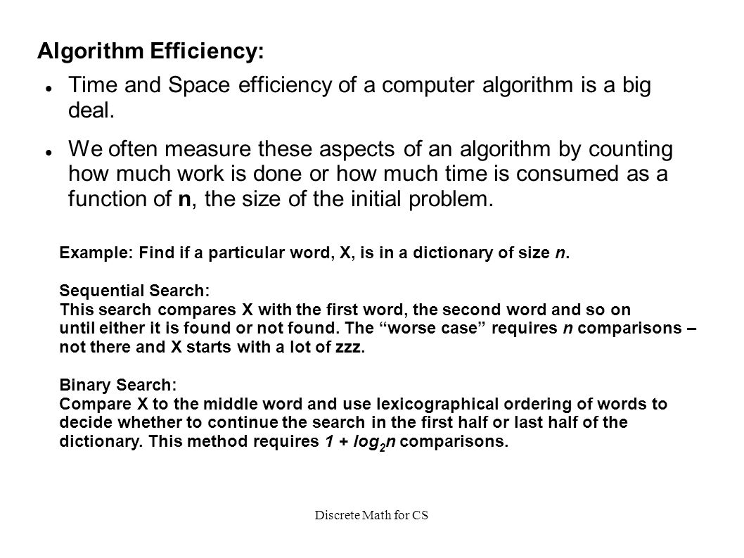 Discrete Math for CS Algorithm Efficiency: Time and Space efficiency of a computer algorithm is a big deal.