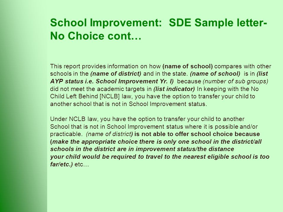 School Improvement: SDE Sample letter- No Choice cont… This report provides information on how (name of school) compares with other schools in the (name of district) and in the state.
