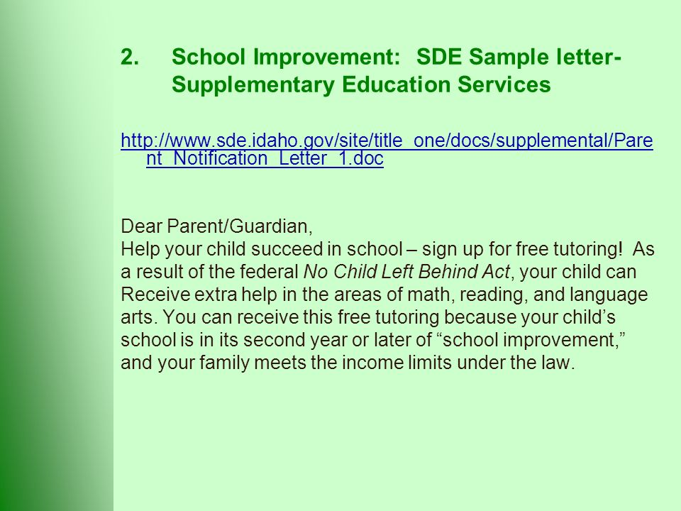 2.School Improvement: SDE Sample letter- Supplementary Education Services   nt_Notification_Letter_1.doc Dear Parent/Guardian, Help your child succeed in school – sign up for free tutoring.