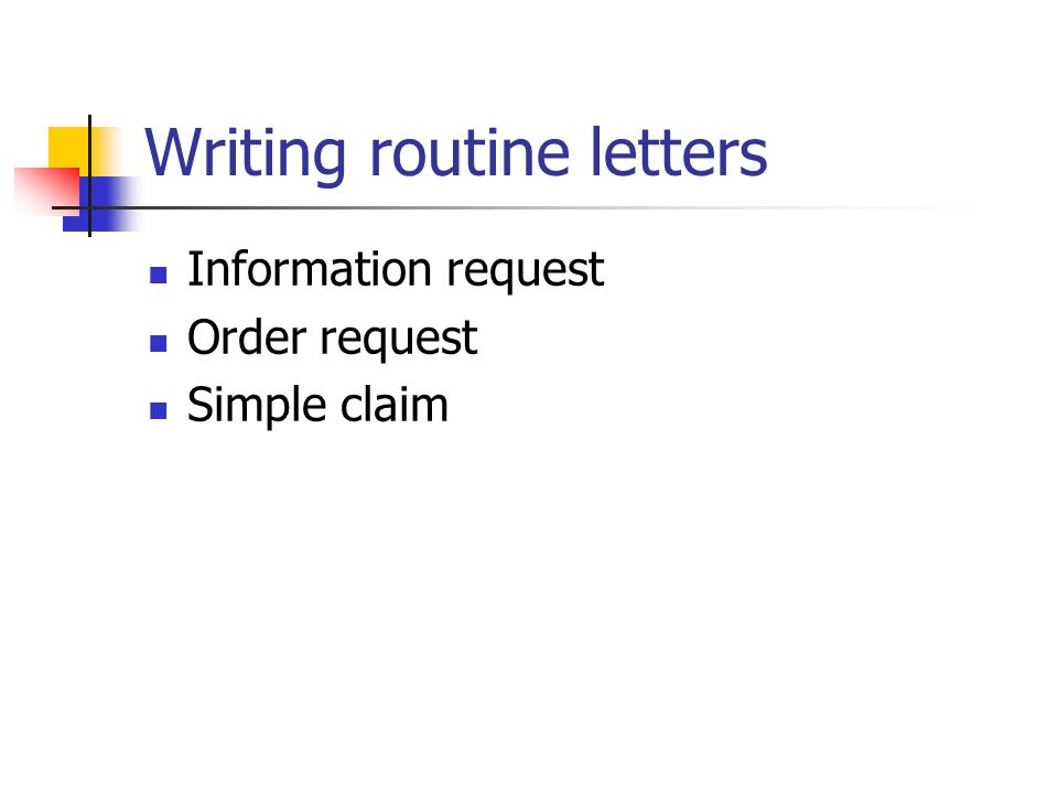2 writing routine letters information request order request simple claim