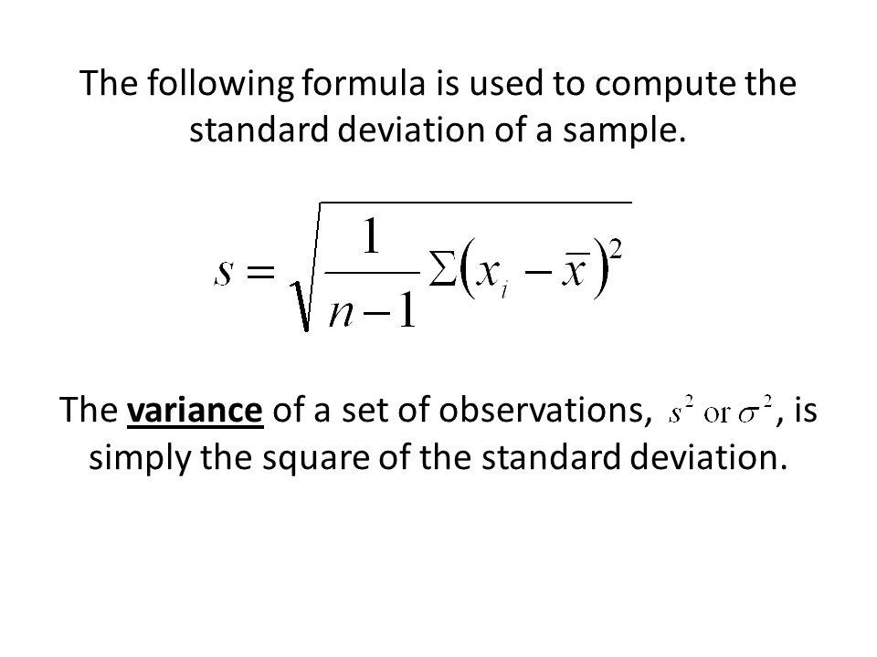 The following formula is used to compute the standard deviation of a sample.