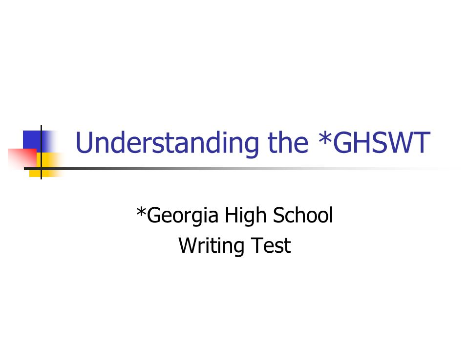 Understanding the *GHSWT *Georgia High School Writing Test
