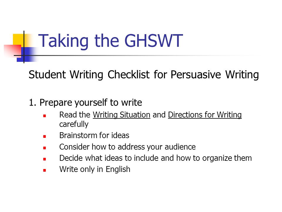 Taking the GHSWT Student Writing Checklist for Persuasive Writing 1.