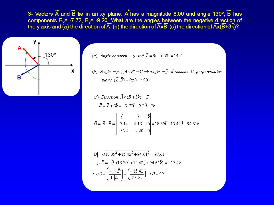 y x A B 130º 3- Vectors A and B lie in an xy plane.