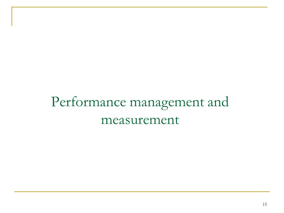 10 Performance management and measurement