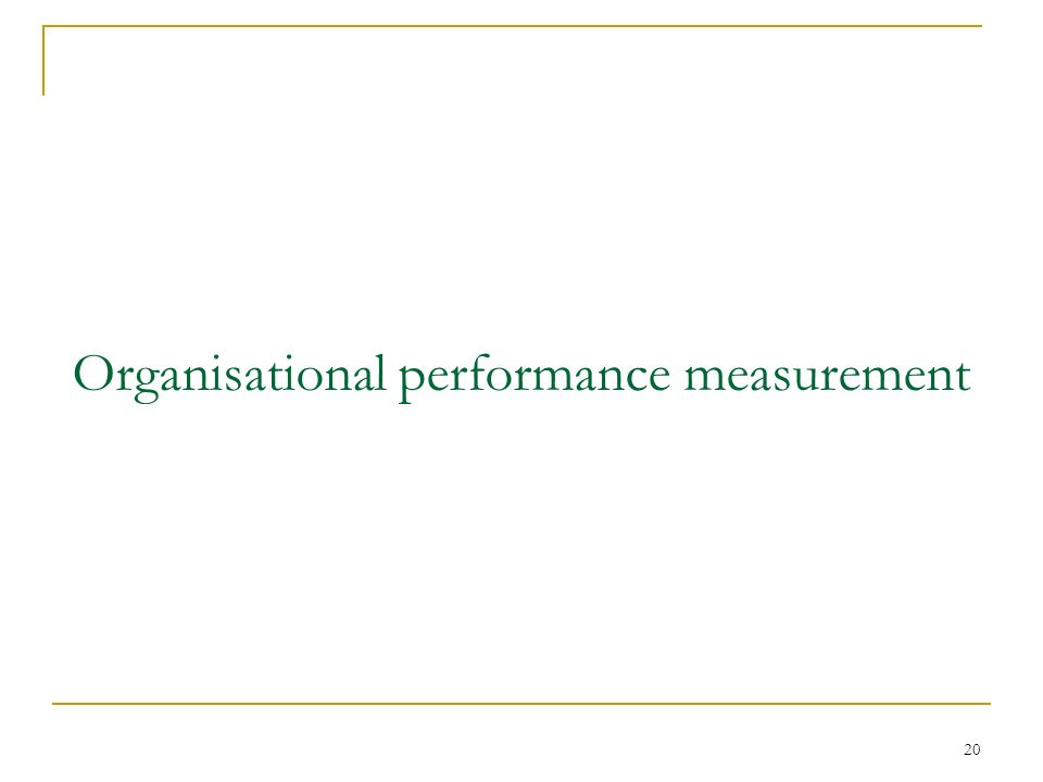 20 Organisational performance measurement