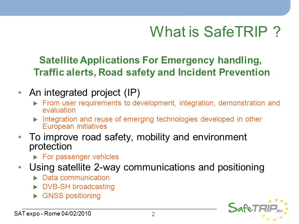 2 SAT expo - Rome 04/02/2010 What is SafeTRIP .
