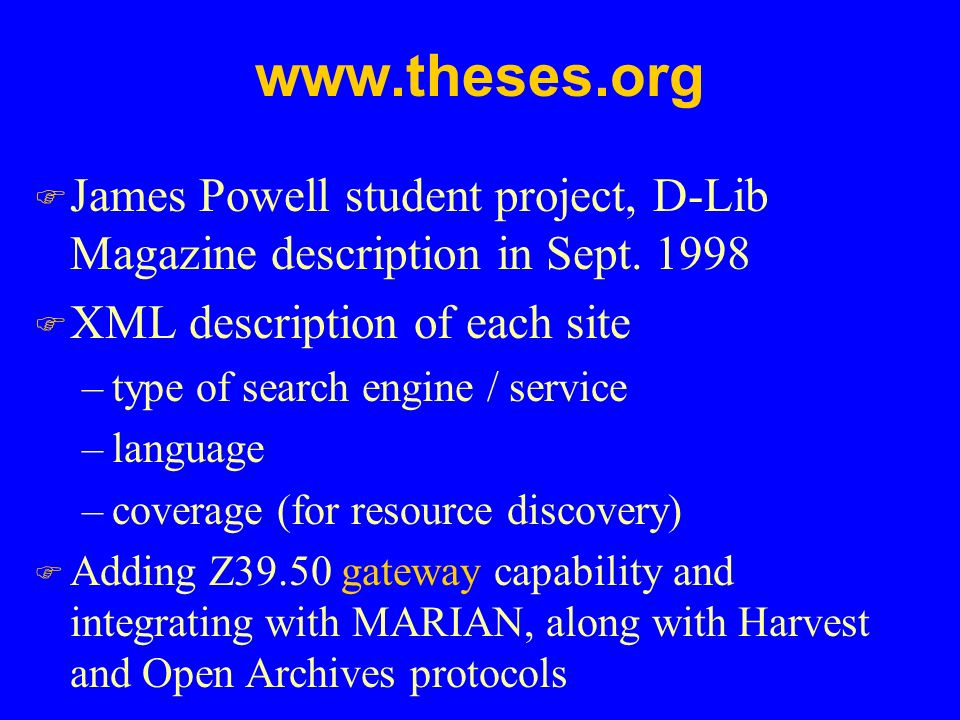 www.theses.org F James Powell student project, D-Lib Magazine description in Sept.