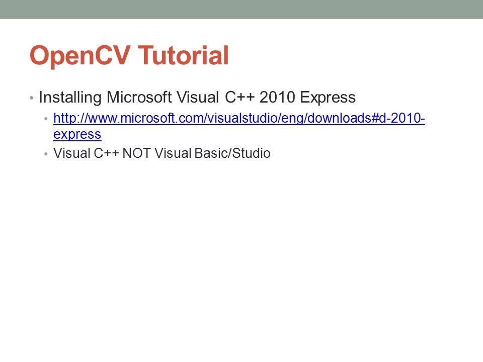 OPENCV TUTORIAL OpenCV Windows 7 Microsoft Visual C++