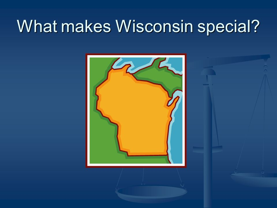 What makes Wisconsin special