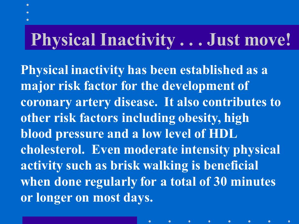 Physical Inactivity... Just move.