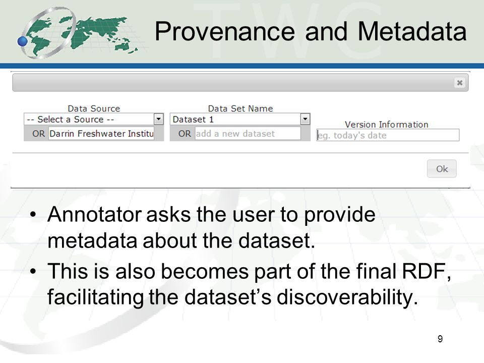 Provenance and Metadata 9 Annotator asks the user to provide metadata about the dataset.