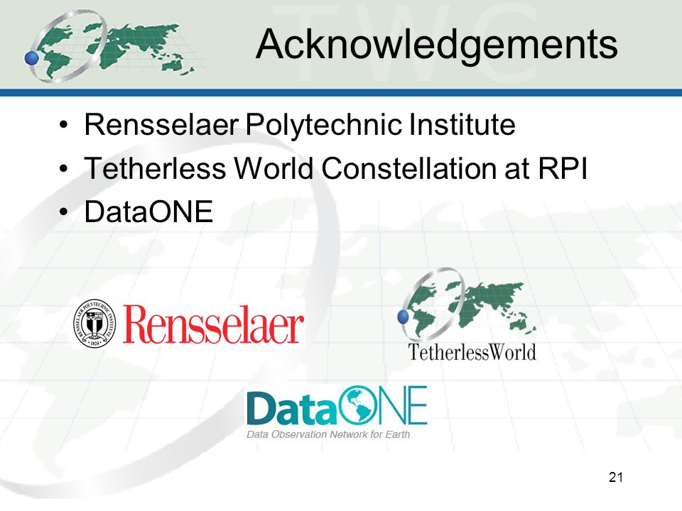 Acknowledgements Rensselaer Polytechnic Institute Tetherless World Constellation at RPI DataONE 21