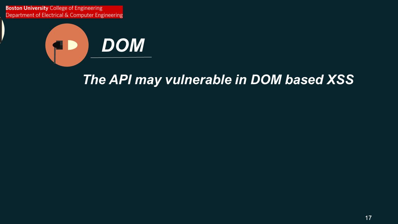 DOM The API may vulnerable in DOM based XSS 17