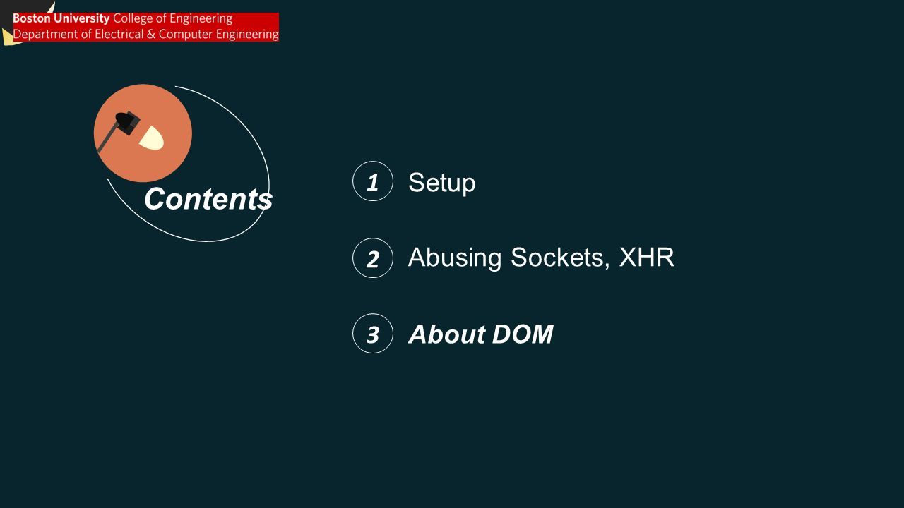 Contents Setup 12 Abusing Sockets, XHR 3 About DOM