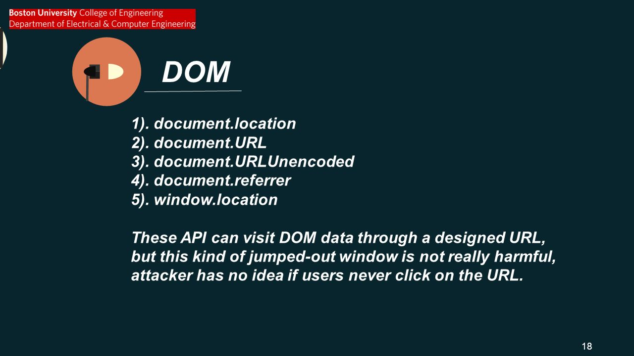 DOM 1). document.location 2). document.URL 3). document.URLUnencoded 4).