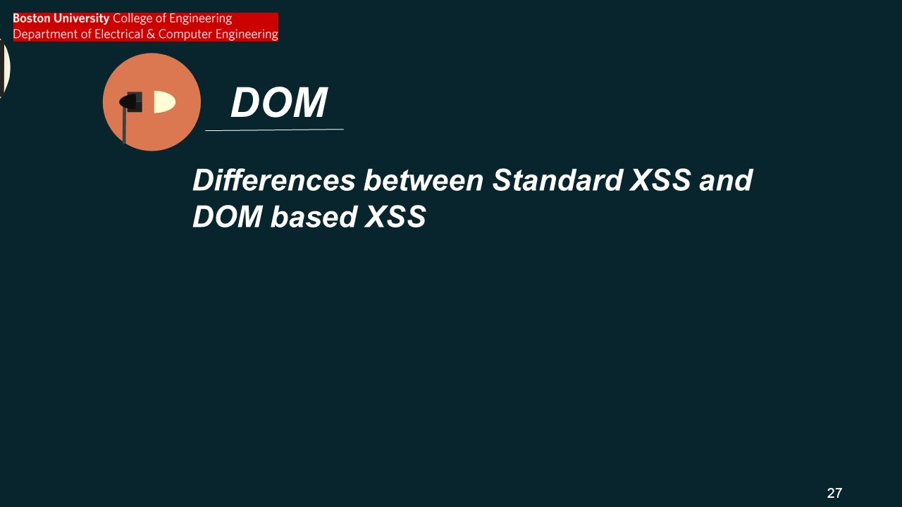 DOM Differences between Standard XSS and DOM based XSS 27
