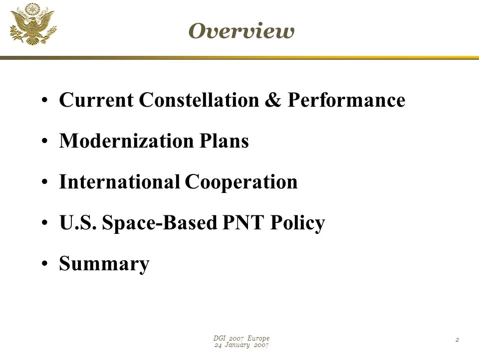 DGI 2007 Europe 24 January Overview Current Constellation & Performance Modernization Plans International Cooperation U.S.