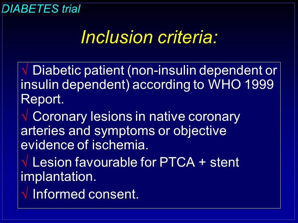 DIABETES trial Inclusion criteria:  Diabetic patient (non-insulin dependent or insulin dependent) according to WHO 1999 Report.